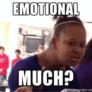 emotional-much
